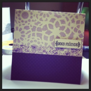 Good Friend Stenciled Card